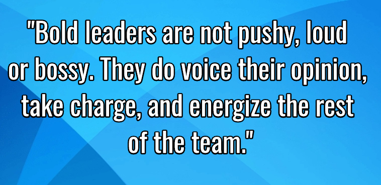 Bold Leaders Quote